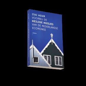 Voorbij de heilige huisjes van de Nederlandse economie